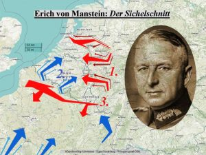 Erich von Manstein und sein Sichelschnitt gegen die französischen Armee im Zweiten Weltkrieg. Fall Gelb.